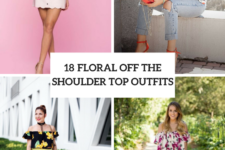 18 Floral Off The Shoulder Blouse Outfits