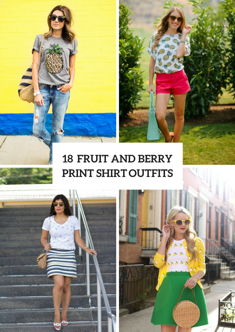 Outfits With Fruit And Berry Printed Shirts