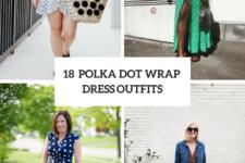 18 Polka Dot Wrapped Dress Outfits