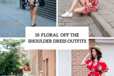 18 Romantic Outfits With Floral Off The Shoulder Dresses