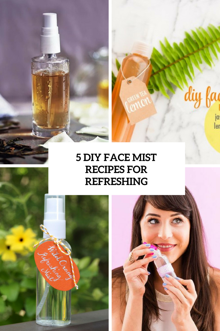 5 diy face mist recipes for refreshing cover