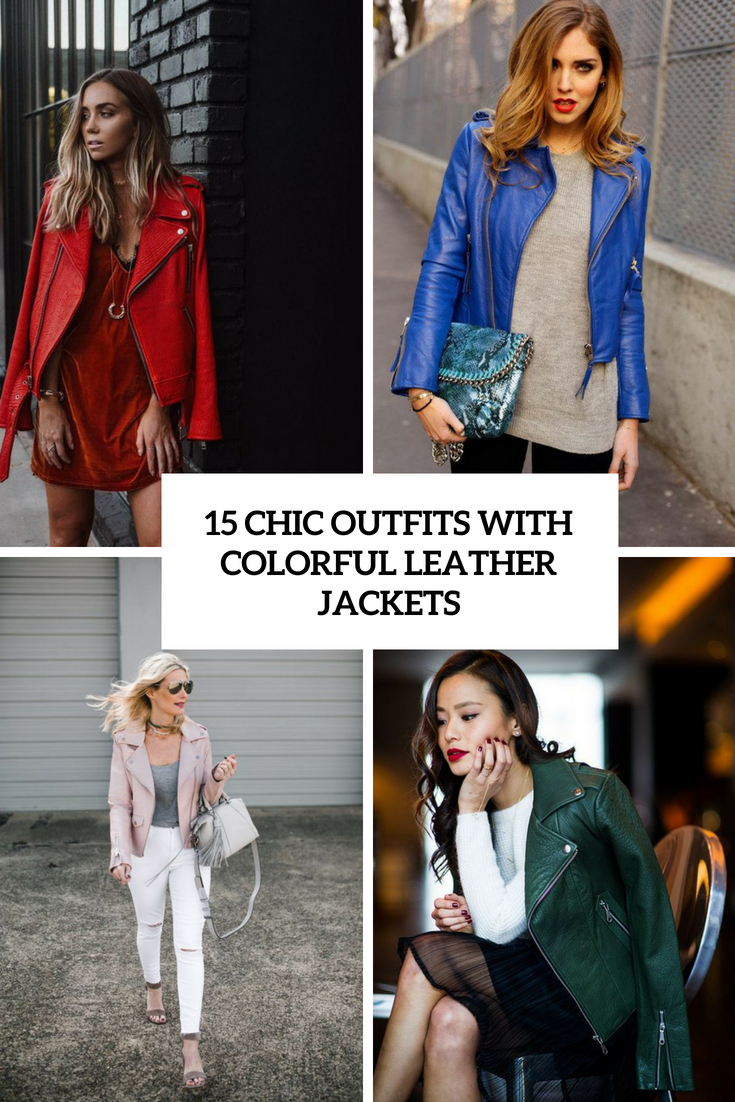 15 Chic Outfits With Colorful Leather Jackets