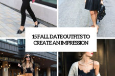 15 fall date outfits to create an impresison cover