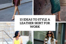 15 ideas to style a leather skirt for work cover