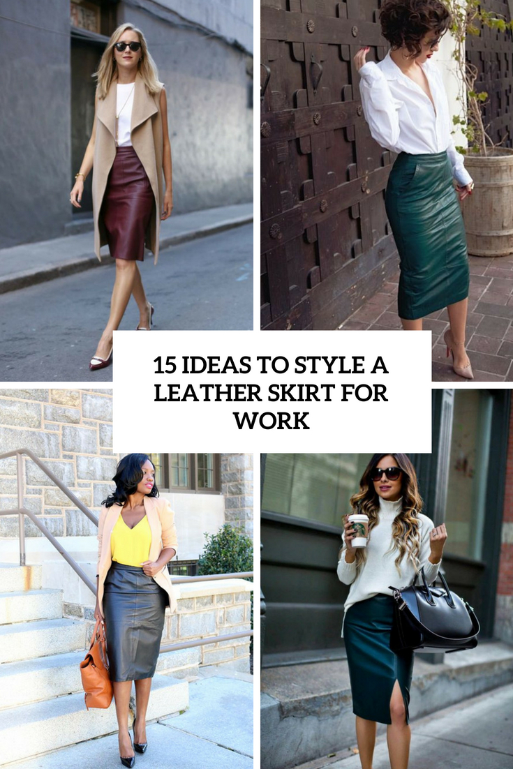 ideas to style a leather skirt for work cover