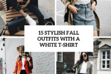 15 stylish fall outfits with a white tee cover
