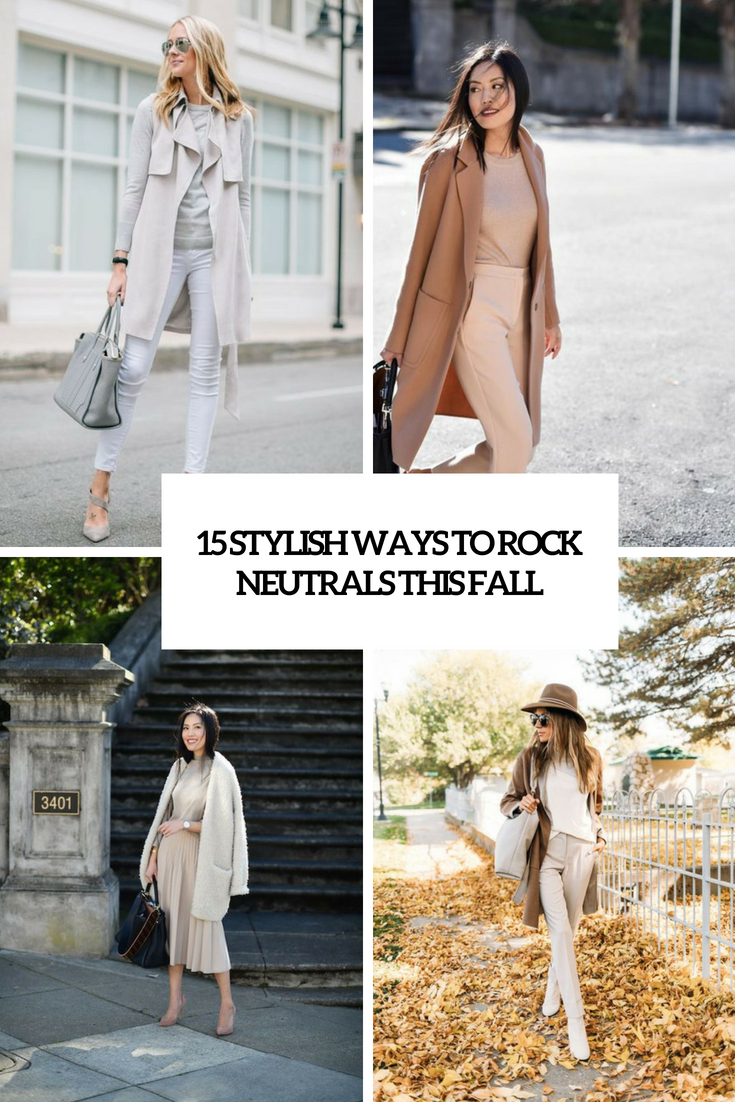 15 Stylish Ways To Rock Neutrals This Fall