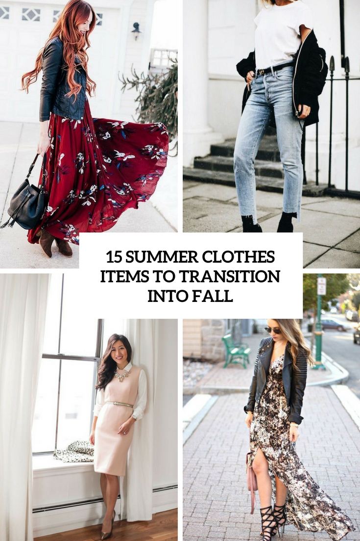 15 Summer Clothes Items To Transition Into Fall