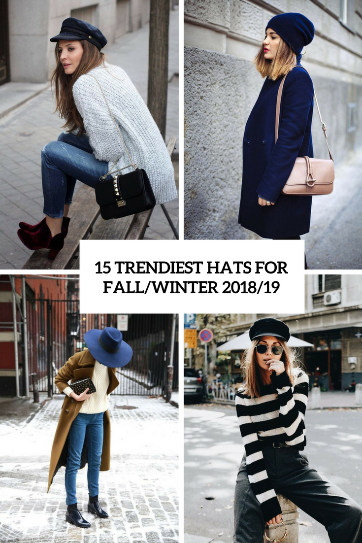 15 Trendiest Hats For Fall/Winter 2018/19