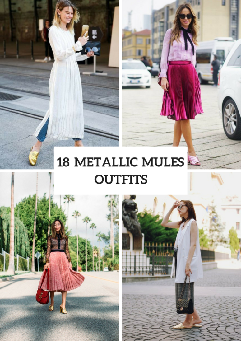 18 Fabulous Outfits With Metallic Mules