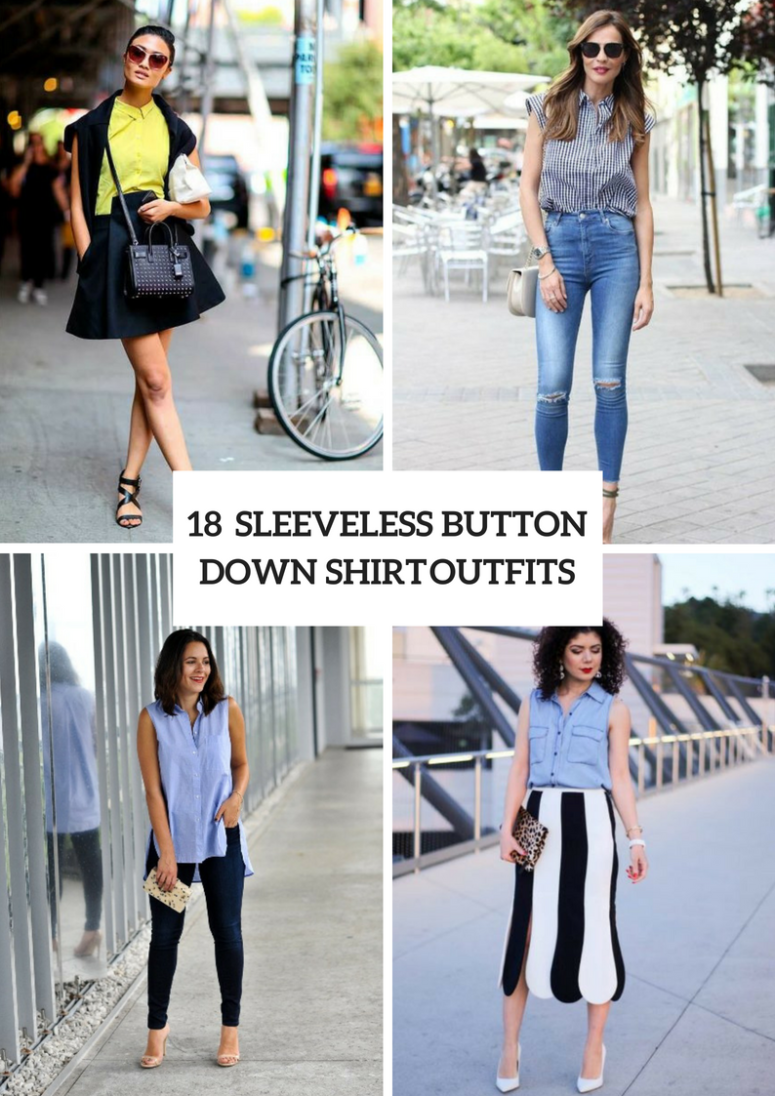 18 Outfits With Sleeveless Button Down Shirts