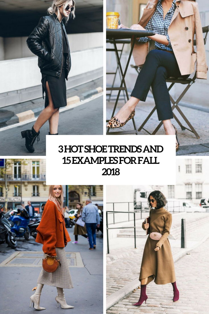 3 Hot Shoe Trends And 15 Examples For Fall 2018