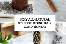 5 diy all-natural strengthening hair conditioners cover