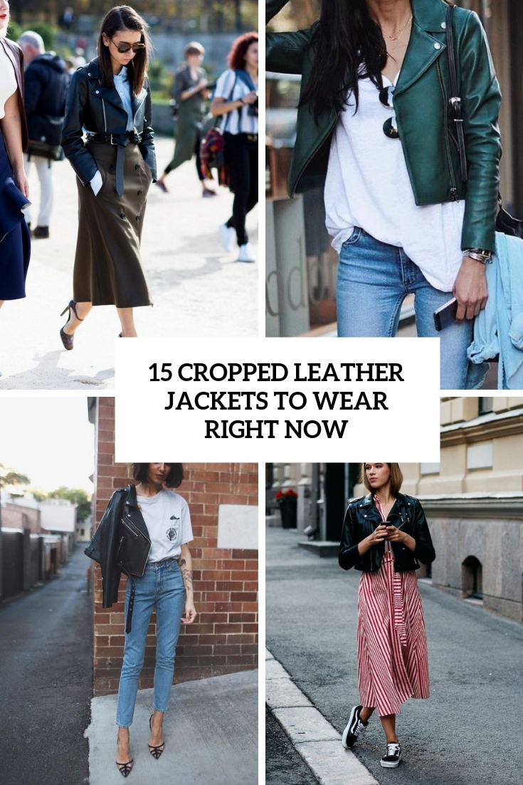 cropped leather jackets to wear right now cover