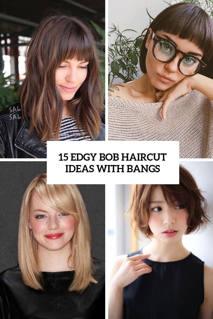 edgy bob haircut ideas with bangs cover