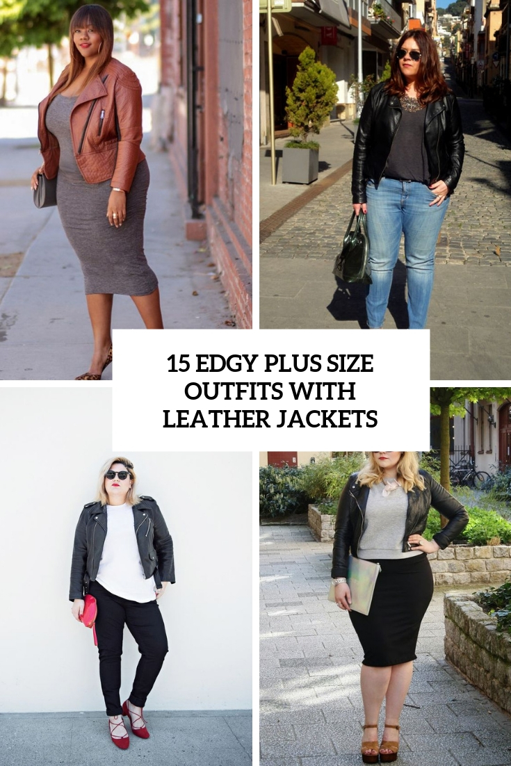 15 Edgy Plus Size Outfits With Leather Jackets