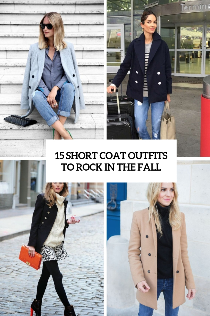 15 Short Coat Outfits To Rock In The Fall