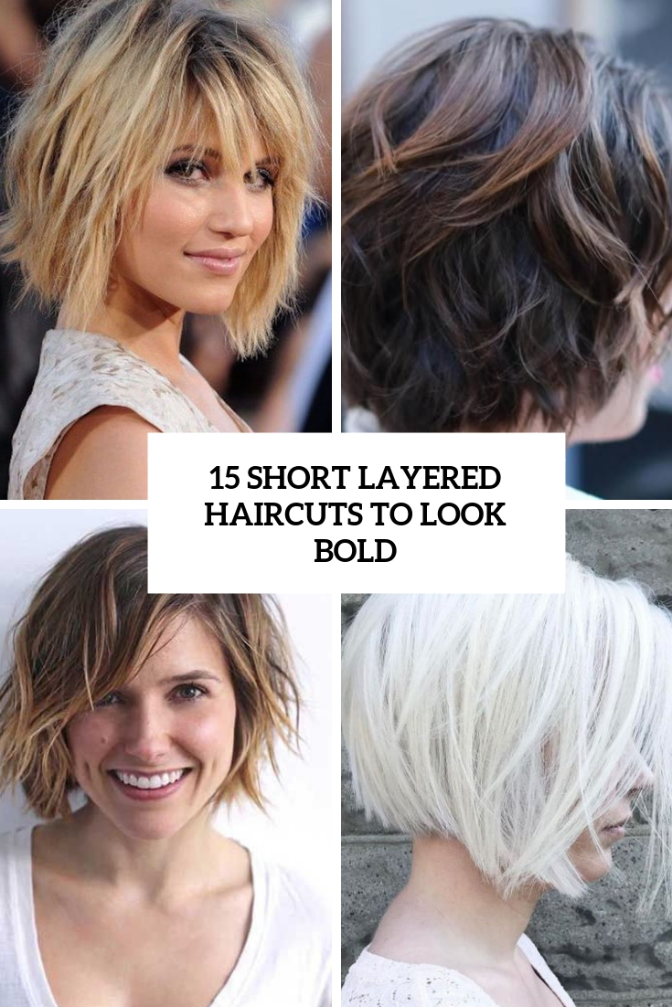 15 Short Layered Haircuts To Look Bold - Styleoholic