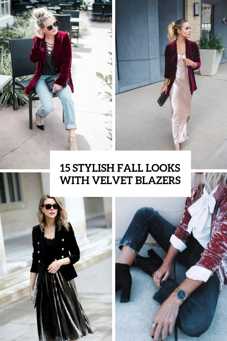 15 Stylish Fall Looks With Velvet Blazers