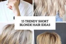 15 trendy short blonde hair ideas cover