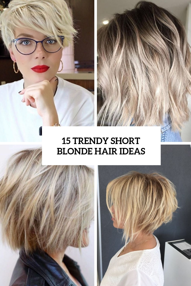 15 Trendy Short Blonde Hair Ideas