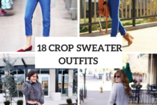 18 Outfits With Crop Sweaters For Ladies