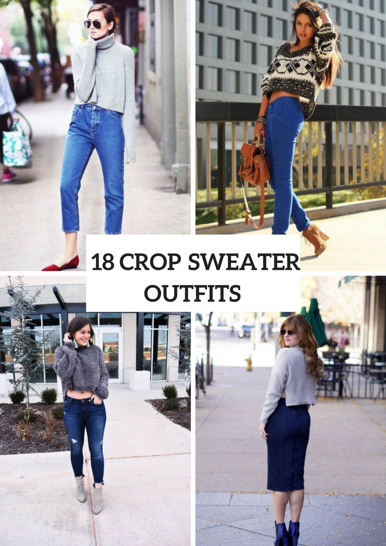 Outfits With Crop Sweaters For Ladies