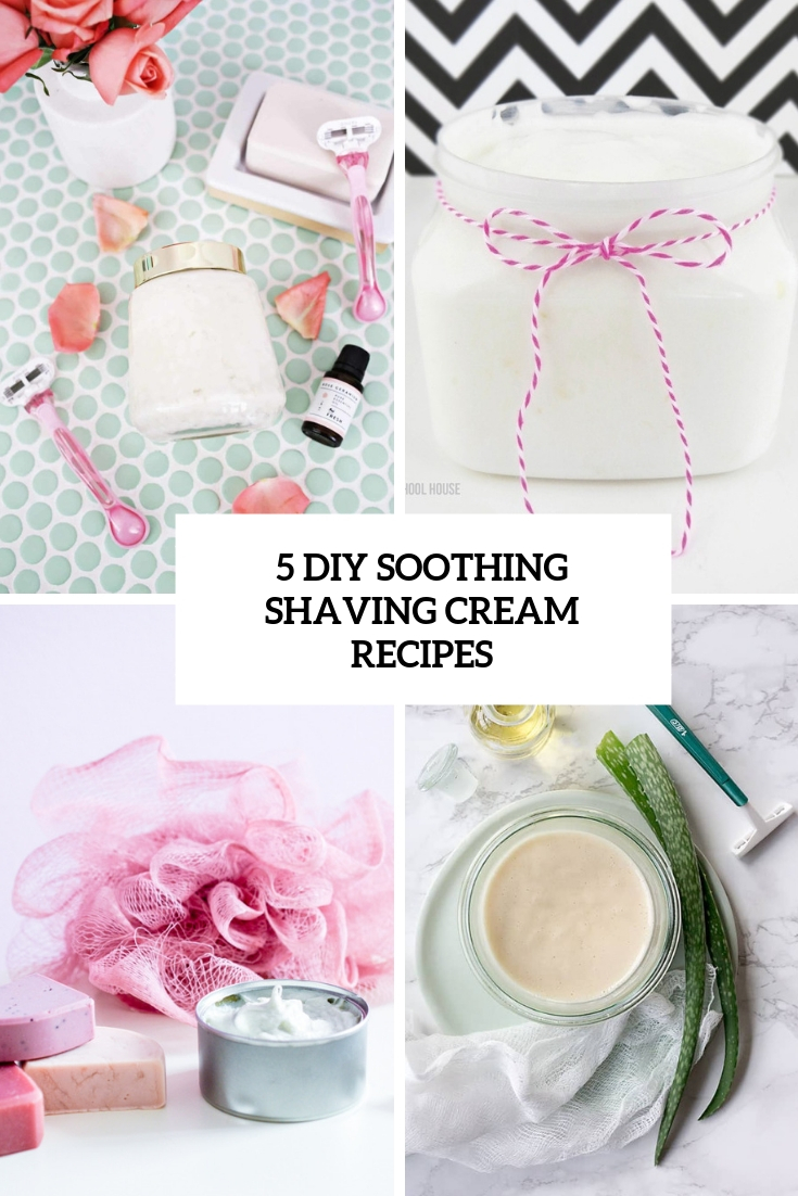 5 DIY Soothing Shaving Cream Recipes