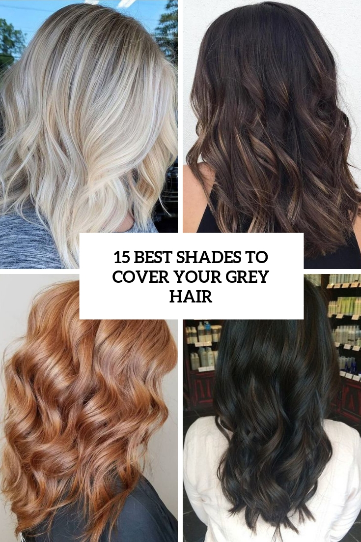 15 Best Shades To Cover Your Grey Hair Styleoholic