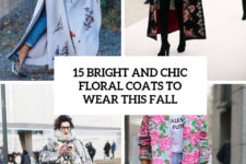15 bright and chic floral coats to wear this fall cover