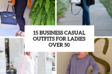 15 business casual outfits for ladies over 50 cover
