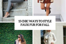 15 chic ways to style faux fur for fall cover
