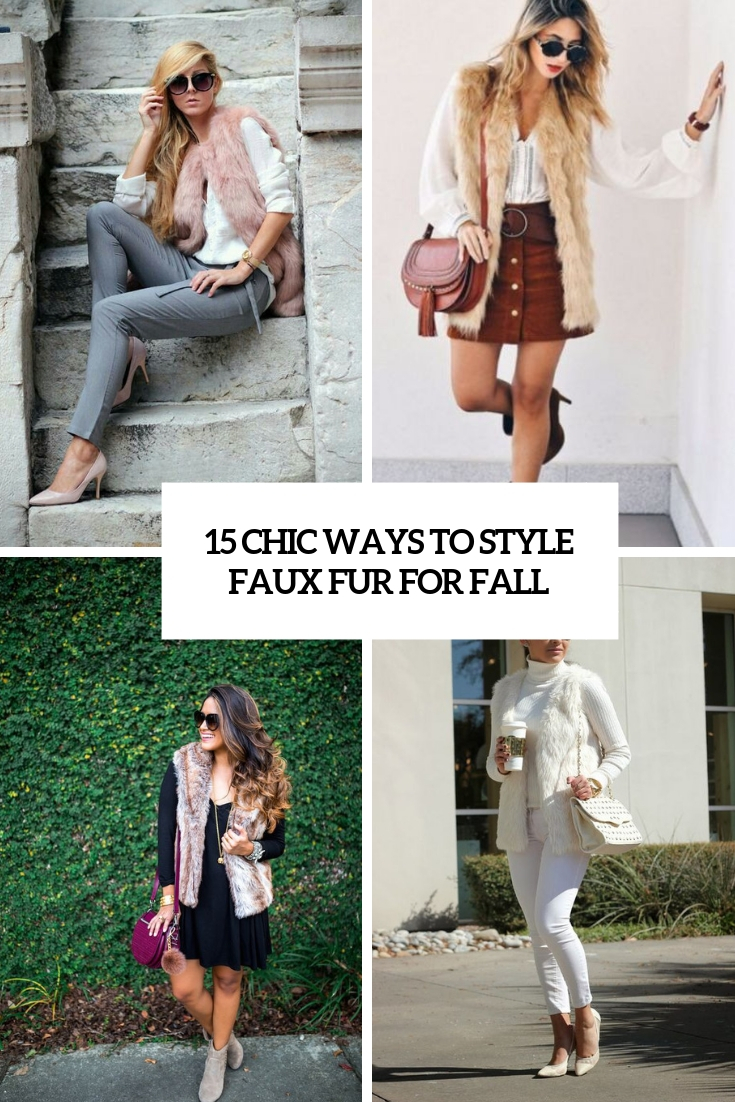 15 Chic Ways To Style Faux Fur For Fall
