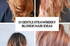 15 gentle strawberry blonde hair ideas cover