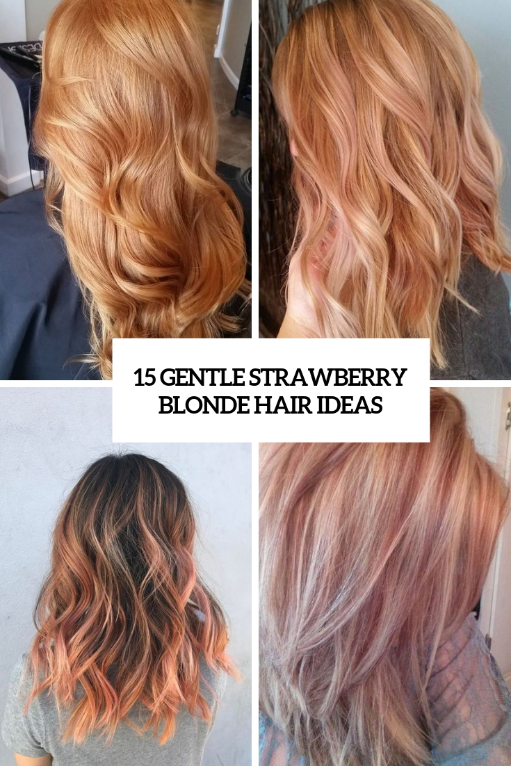 15 Gentle Strawberry Blonde Hair Ideas