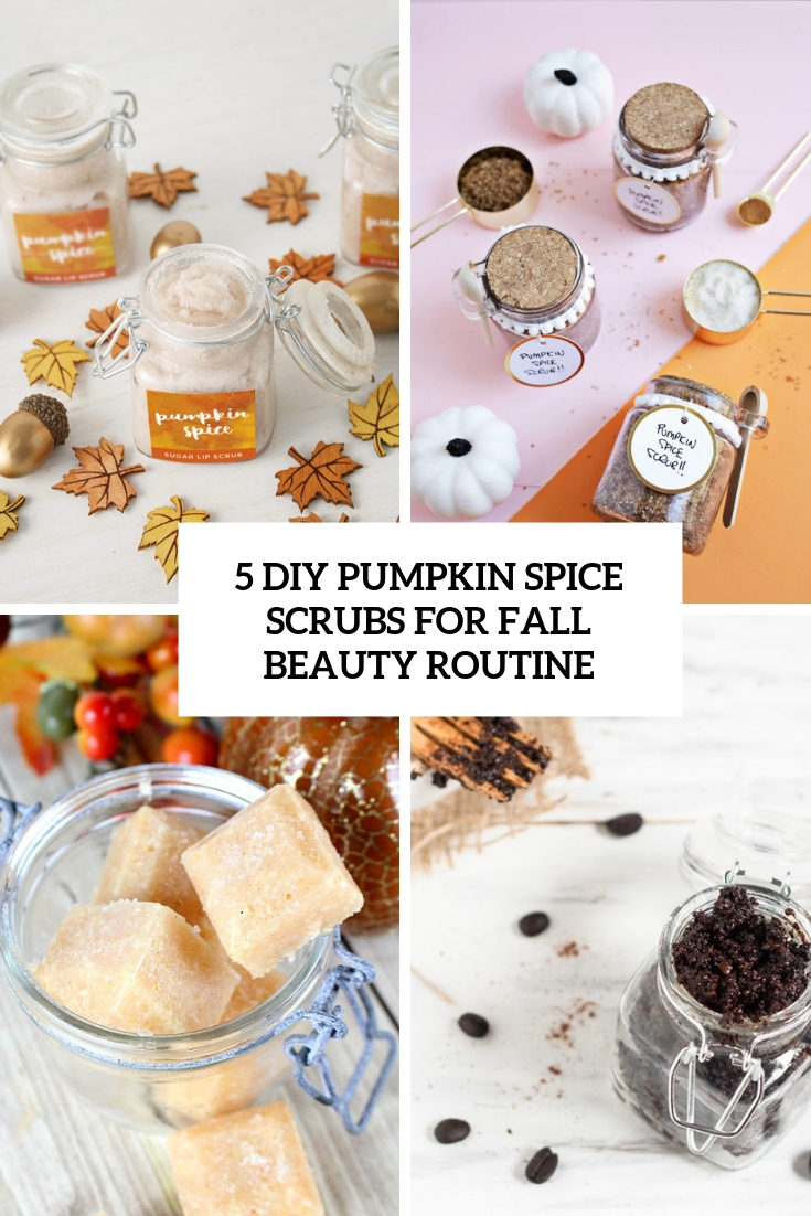 5 diy pumpkin spice scrubs for fall beauty routine cover