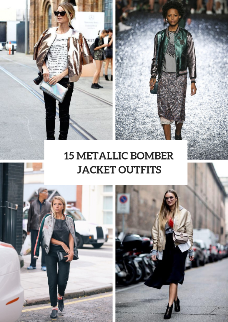 Amazing Outfit Ideas With Metallic Bomber Jackets
