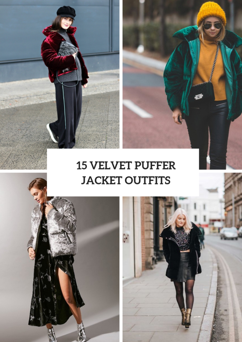 15 Eye-Catching Outfits With Velvet Puffer Jackets