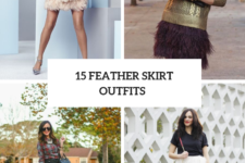 15 Glamorous Outfits With Feather Skirts