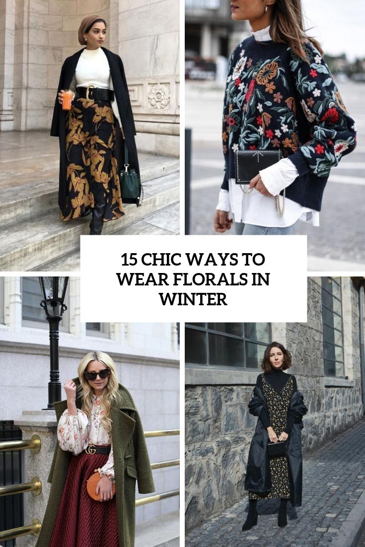 15 Chic Ways To Wear Florals In Winter