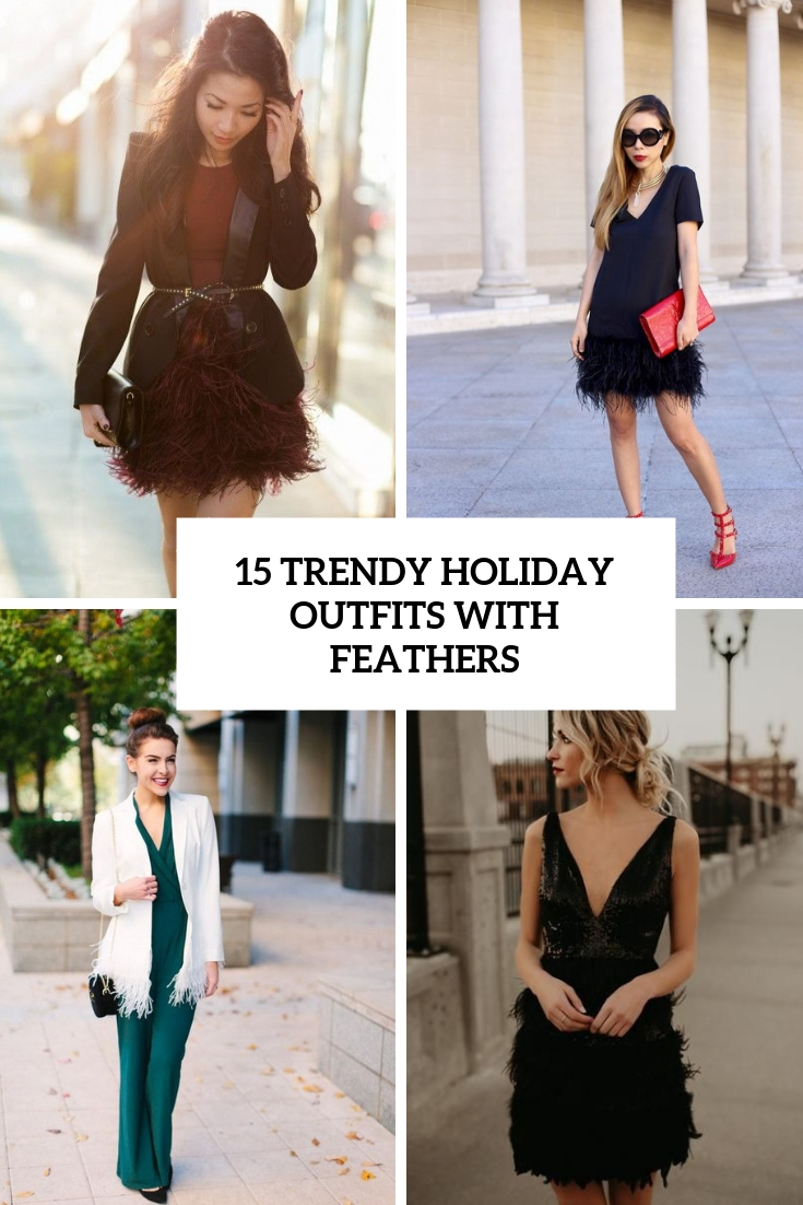 trendy holiday outfits with feathers cover
