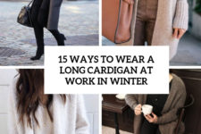 15 ways to wear a logn cardigan at work in winter cover