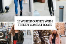 15 winter outfits with trendy combat boots cover