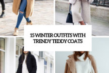 15 winter outfits with trendy teddy coats cover