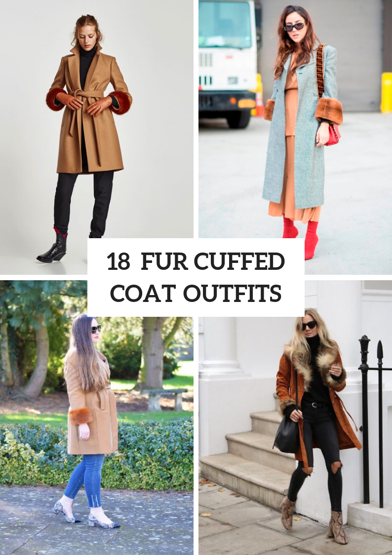 Outfit Ideas With Fur Cuffed Coats