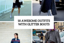 18 awesome outfits with glitter boots cover