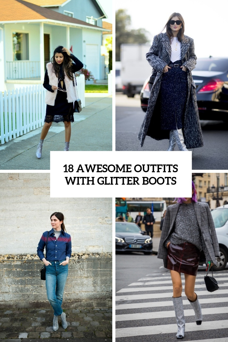 awesome outfits with glitter boots cover