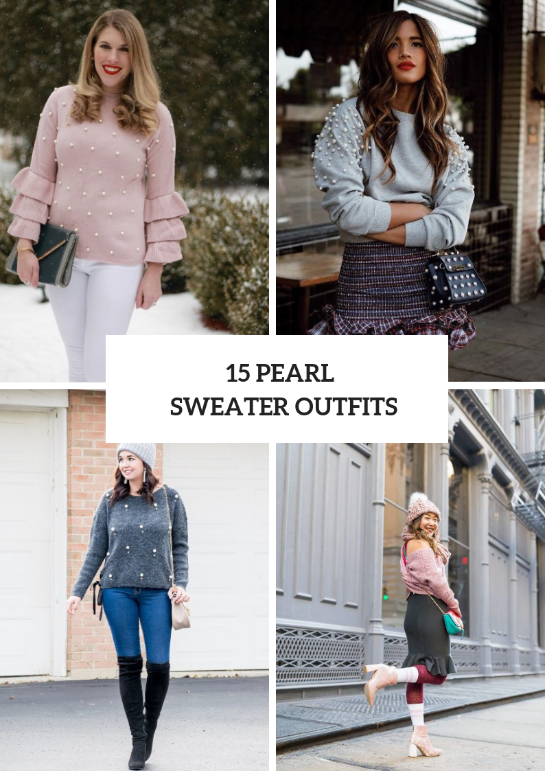 Elegant Outfit Ideas With Pearl Sweaters