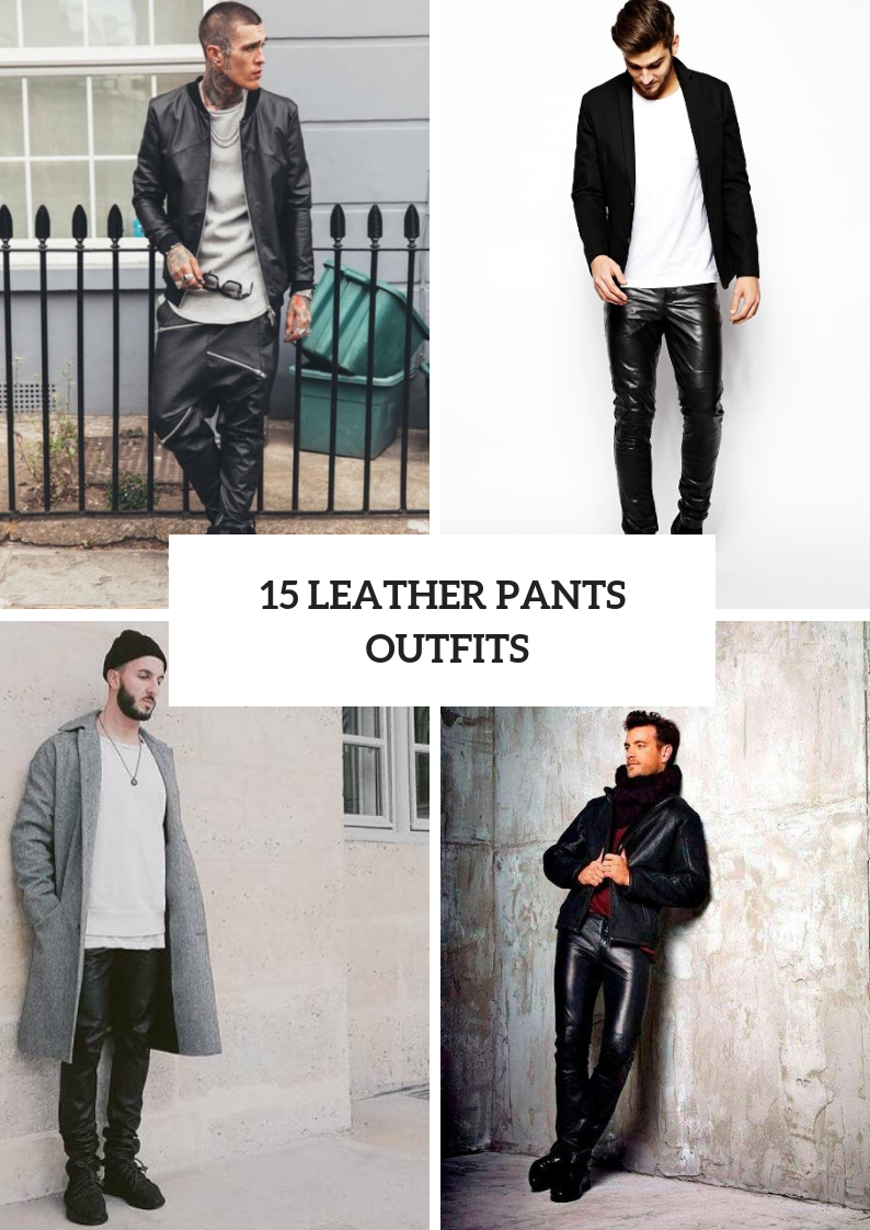 Men Outfits With Leather Pants