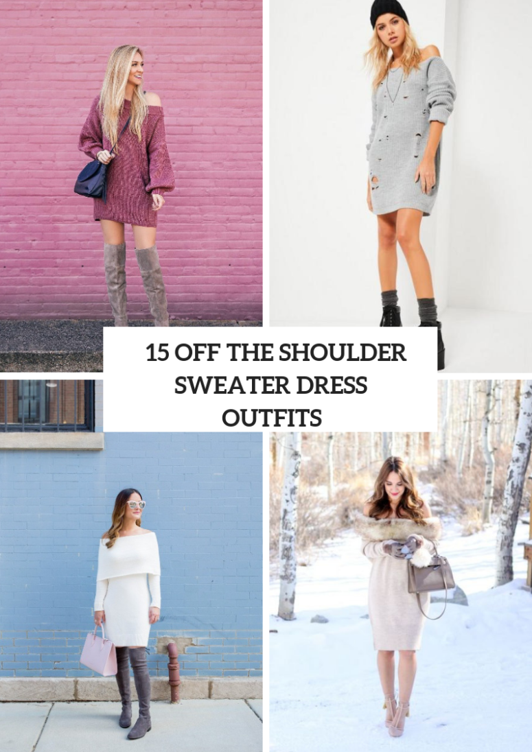 15 Off The Shoulder Sweater Dress Outfits For This Winter